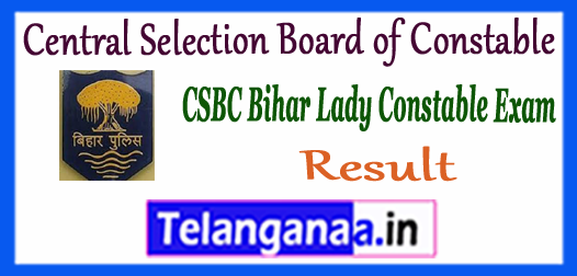 CSBC Bihar Central Selection Board of Constable Lady Constable Exam Result 2017-18