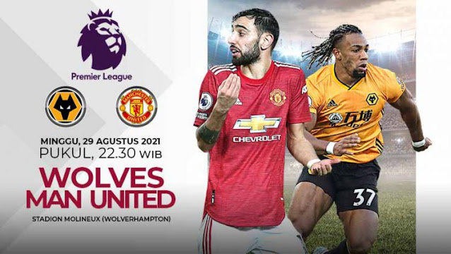 Link Live Streaming Wolverhampton Wanderes vs Manchester United Liga Inggris