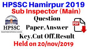 HPSSC Hamirpur Sub Inspector (Main) Questions paper, Cut Off,Result 2019 | Held On 20 November 2019 |