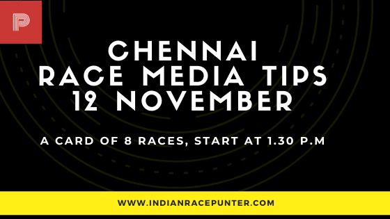Chennai Race Media Tips 12 November, India Race Media Tips
