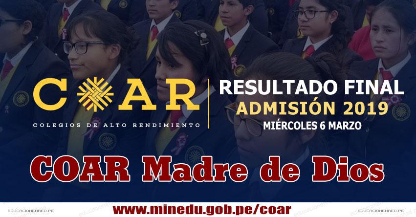 COAR Madre de Dios: Resultado Final Examen Admisión 2019 (6 Marzo) Lista de Ingresantes - Colegios de Alto Rendimiento - MINEDU - www.dredmdd.gob.pe