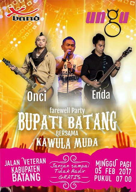 Event Batang | 5 Februari 2017 | Farewell Party Bupati Batang Feat Ungu Band