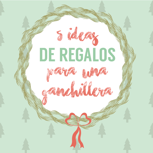 5, ideas, regalos, ganchillera