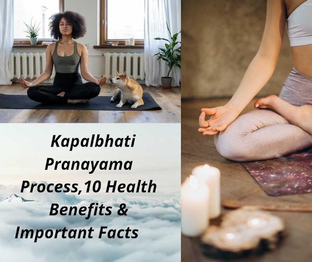 Kapalbhati Pranayama Process,10 Health Benefits & Important Facts