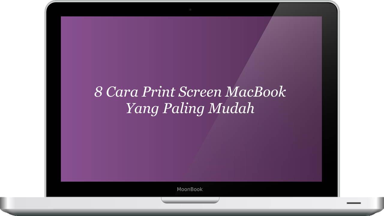 8 Cara Print Screen MacBook yang Paling Mudah