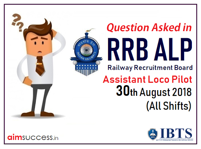 Question Asked in RRB ALP Exam 30th August 2018 (All Shifts)