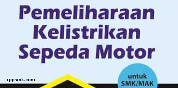 Download Rpp Mata Pelajaran Pemeliharaan Kelistrikan Sepeda Motor Smk Kelas XI XII Kurikulum 2013 Revisi 2017/2018 Semester Ganjil dan Genap | Rpp 1 Lembar