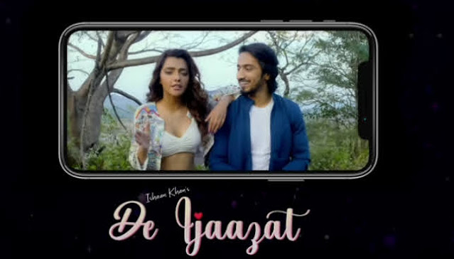 New Romantic Song 2021 'De Ijaazat' सुंग By Ishaan Khan ft. Faisu & Ruhi Singh