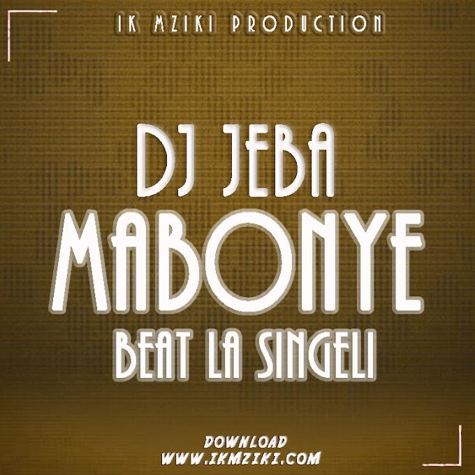AUDIO | DJ JEBA - MABONYE BEAT SINGELI | DOWNLOAD NOW