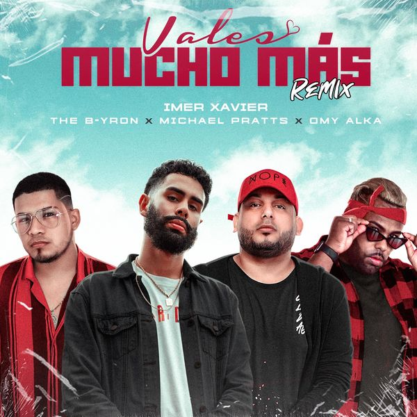 Imer Xavier – Vales Mucho Más (Feat.Michael Pratts,Omy Alka & The B-yron) (Single) 2021 (Exclusivo WC)