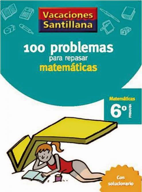 http://www.santillana.es/es/material/100-problemas-para-repasar-matematicas-6-primaria/?new=&digital=&types=13&level=2&areas=&course=9&collection=&ca=7