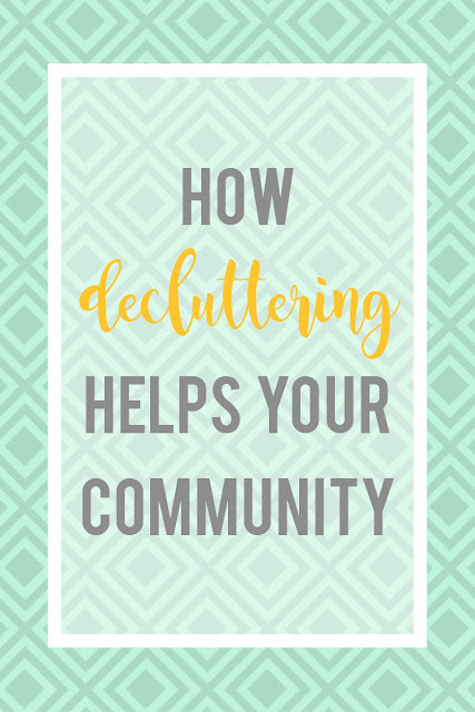 Decluttering and donating can help your community in unexpected ways.  How?  Read more here.