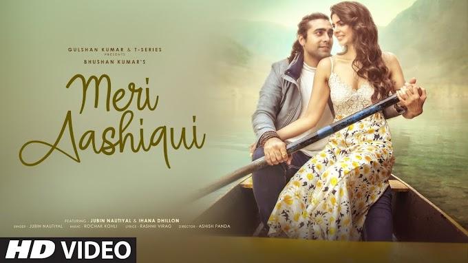 Meri Aashiqui Lyrics - Jubin Nautiyal | Ihana Dhillon | Altamash Faraz