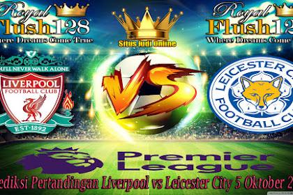 Prediksi Pertandingan Liverpool vs Leicester City 5 Oktober 2019
