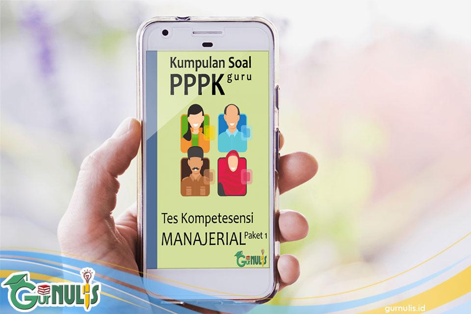 Kumpulan Soal PPPK Guru - Tes Manajerial Paket 1 - www.gurnulis.id