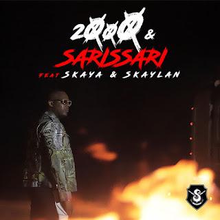 Sarissari Feat Skaya & Skaylan - 2000 e Sarissari 2019[BAIXAR DOWNLOAD]