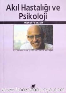 Michel Foucault - Akıl Hastalığı ve Psikoloji