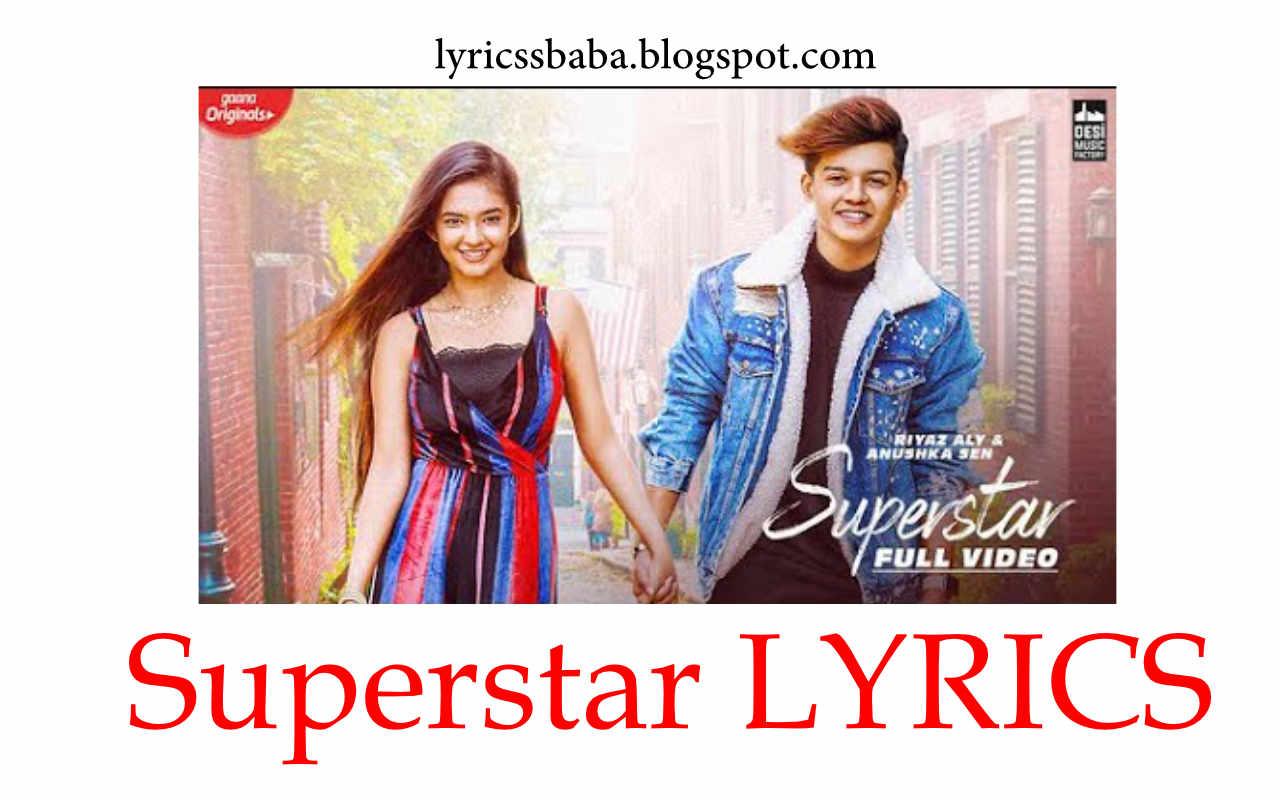Superstar Lyrics In English Riyaz Aly Anushka Sen Latest Song Song Lyrics In Urdu