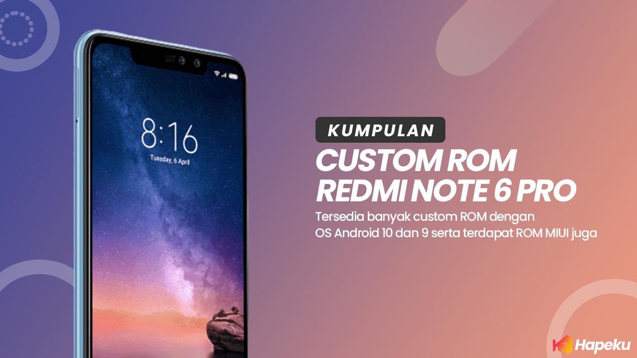Kumpulan Custom ROM Redmi Note 6 Pro [TULIP]