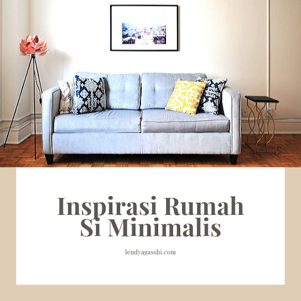 Inspirasi Rumah Untuk Si Minimalis