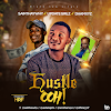 MUSIC: Saint Haywhy X Update Girlz X Dhamxyz - Hustle OOH