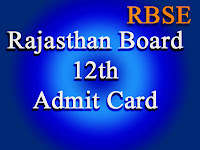 Rajasthan Board 12th Admit Card 2017 for Arts, Science, Commerce