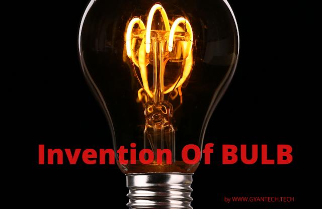 Invention Of BULB । बल्ब का अविष्कार