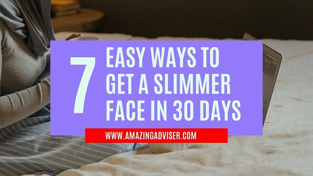 7 Easy Ways To Get A Slimmer Face In 30 Days
