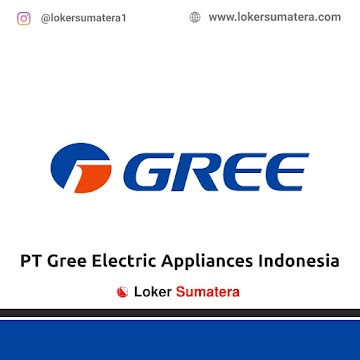 Lowongan Kerja Pekanbaru: PT Gree Electric Appliances Indonesia Maret 2021