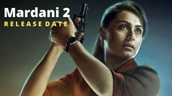 Mardani 2 Movie Release Date, Movie Review And Show Time.