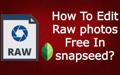 Edit RAW Photos Using Snapseed
