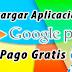 """Como Descargar Aplicaciones y Juegos de Paga Gratis desde la Google Play 100% Legal Por Tiempo Limitado"""""""