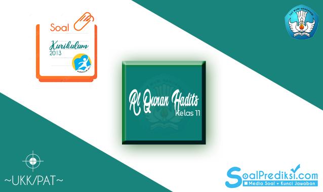 Latihan Soal PAT Al Qur'an Hadits Kelas 11 MA 2020 K13 dan Kunci Jawaban