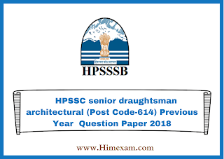 HPSSC senior draughtsman architectural (Post Code-614) Previous Year  Question Paper 2018