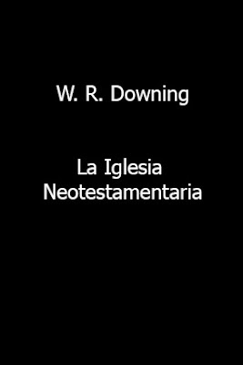 W. R. Downing-La Iglesia Neotestamentaria-