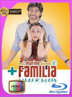 Mi Marido Tiene Mas FamiliaTemporada 1[1080p] Latino [GoogleDrive] SXGO