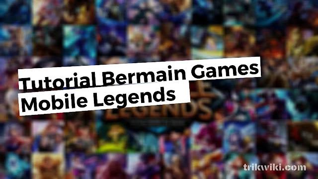 Tutorial Bermain Game Mobile Legends Untuk Pemula