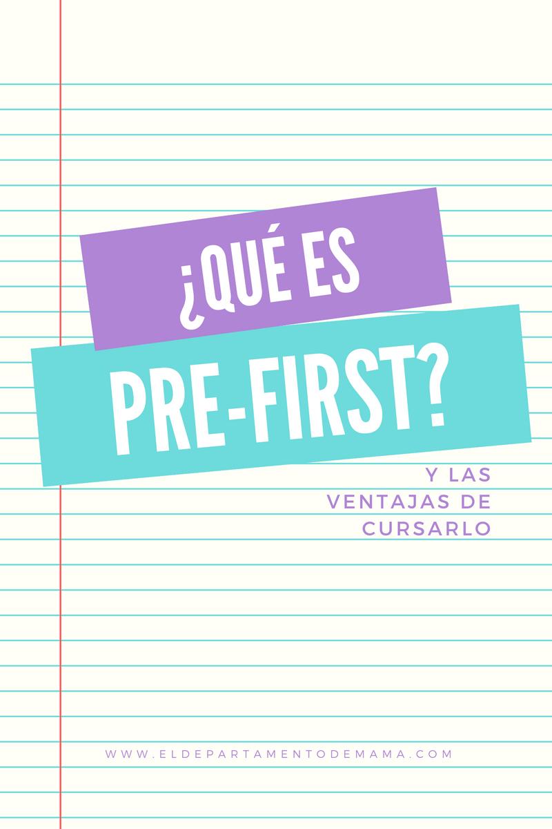 ¿Qué es el Pre-First? y sus ventajas