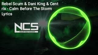 Rebel Scum & Dani King & Centrix - Calm Before The Storm Lyrics