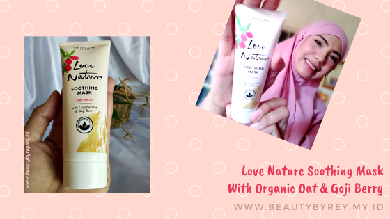 Review Love Nature Soothing Mask With Organic Oat & Goji Berry