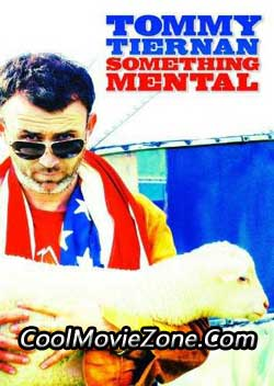 Tommy Tiernan: Something Mental (2008)