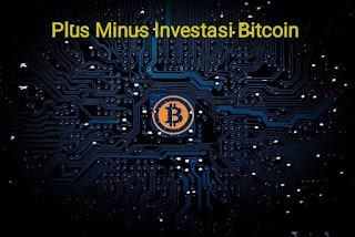 Kekurangan dan kelebihan investasi bitcoin yang wajib kalian tahu