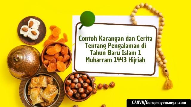 Cerita Tentang Pengalaman di Tahun Baru Islam 1 Muharram 1443 Hijriah
