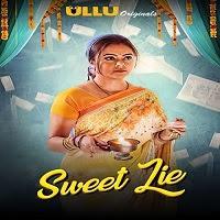 Sweet Lie (2021) Ullu Original Watch Online Movies