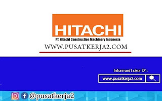 Lowongan Kerja SMA SMK D3 S1 PT Hitachi Construction Machinery Indonesia 2020