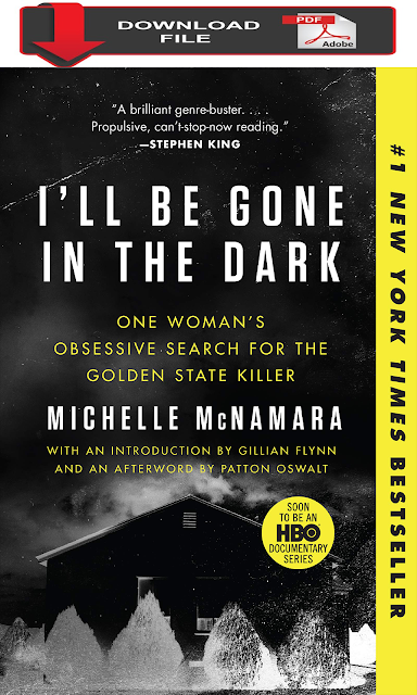 [PDF Download 2019] I'll Be Gone in the Dark: One Woman's Obsessive Search for the Golden State Killer