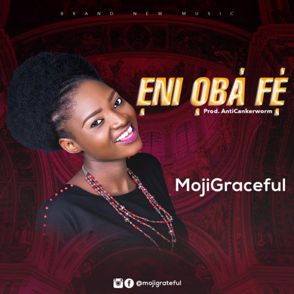 MojiGraceful - Eni Oba Fe Audio