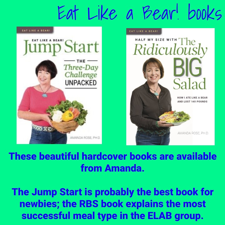 These beautiful books are available from Amanda.  The Jump Start is probably the best book for newbies; The RBS explains the most successful meal type in the ELAB group.