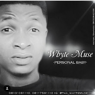 #PERSONALBaby - Whyte Muse (@tha_whytemuse)