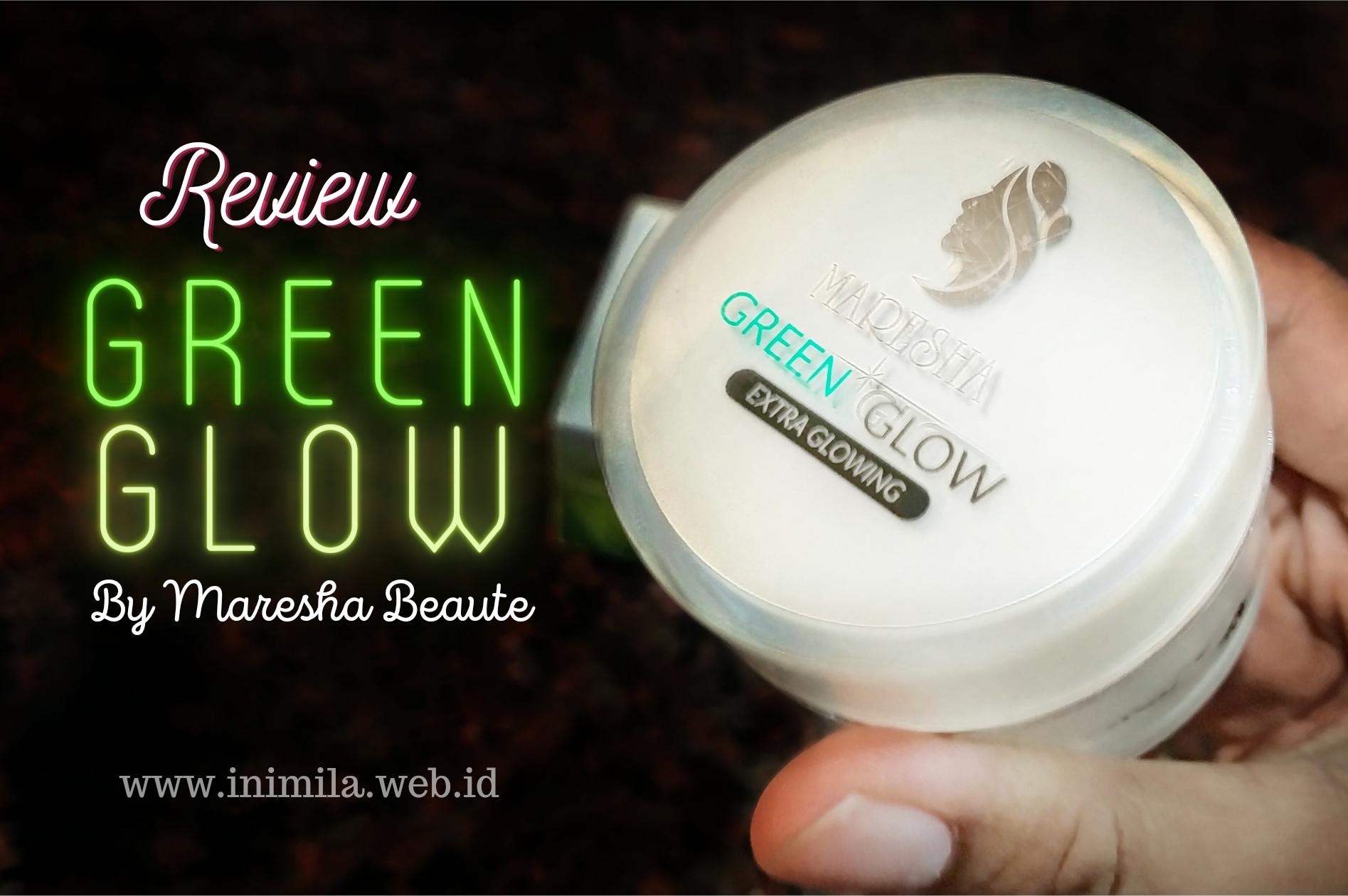 Review-maresha-green-glow